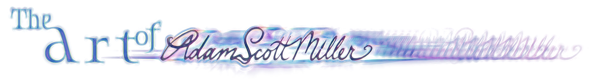 The Art of Adam Scott Miller